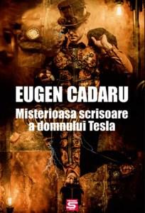 Misterioasa scrisoare a domnului Tesla, de Eugen Cadaru