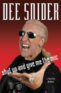 Dee Snider Shut Up and Give Me the Mic