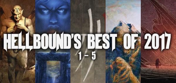 Hellbound's Best of 2017 - 1-5