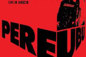 Pere Ubu – By Order of Mayor Pawlicki