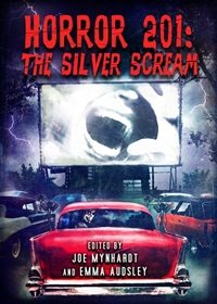 Horror 201: The Silver Scream – Book Review