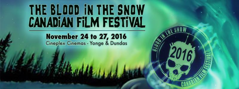 In Toronto This November? Check Out The Blood in the Snow Canadian Film Festival!