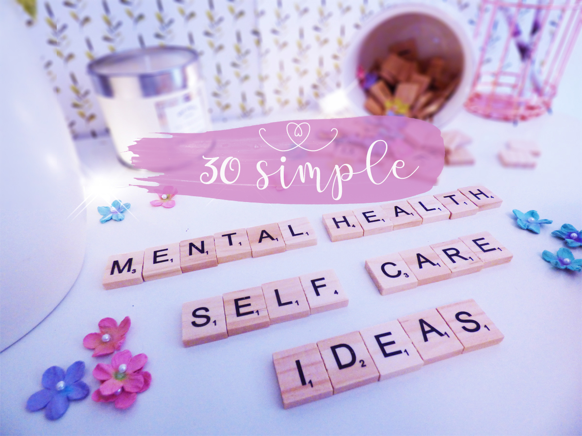30 Simple Self-Care Ideas to Improve Your Mental Health