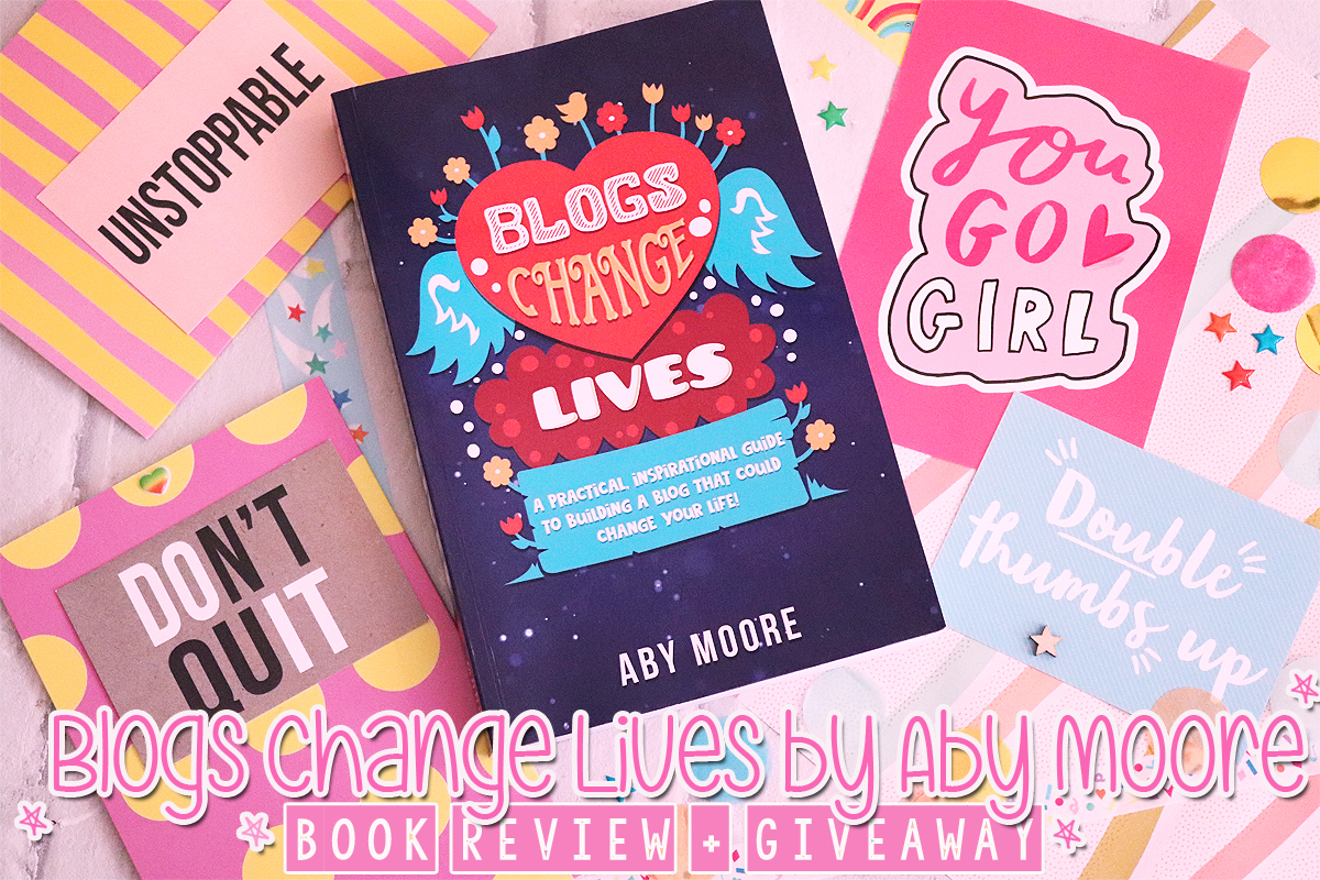 Blogs Change Lives by Aby Moore – Book Review + Giveaway