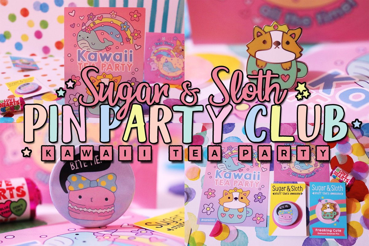 Sugar & Sloth Pin Party Club: Kawaii Tea Party