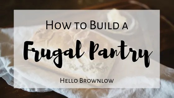 How to Build a Frugal Pantry