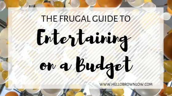 The Frugal Guide to Entertaining on a Budget