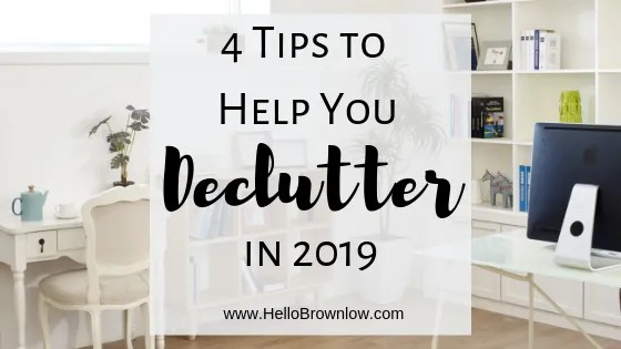 4 Tips to Help You Declutter in 2019