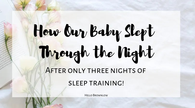 How Our Baby Slept Through the Night After Just 3 Days of Sleep Training