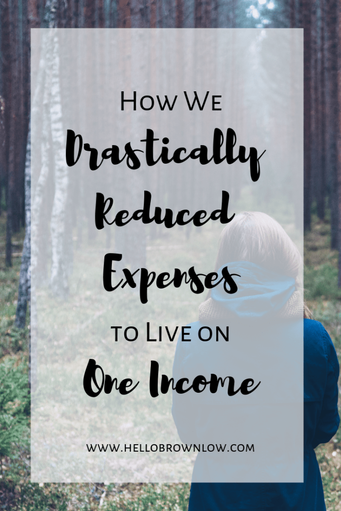 How We Drastically Reduced Our Expenses to Live on One Income