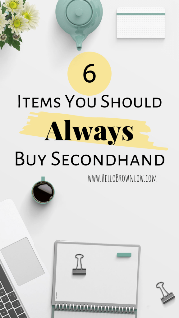 6 items you should always buy secondhand