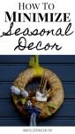 How to Declutter and Minimize Your Seasonal Decor #decluttering #sparkjoy #minimalistdecor