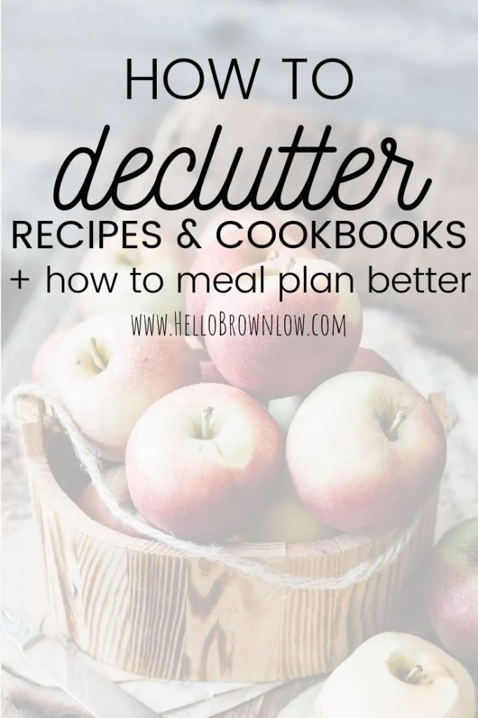 How to Declutter Recipes and Cookbooks + how to meal plan better