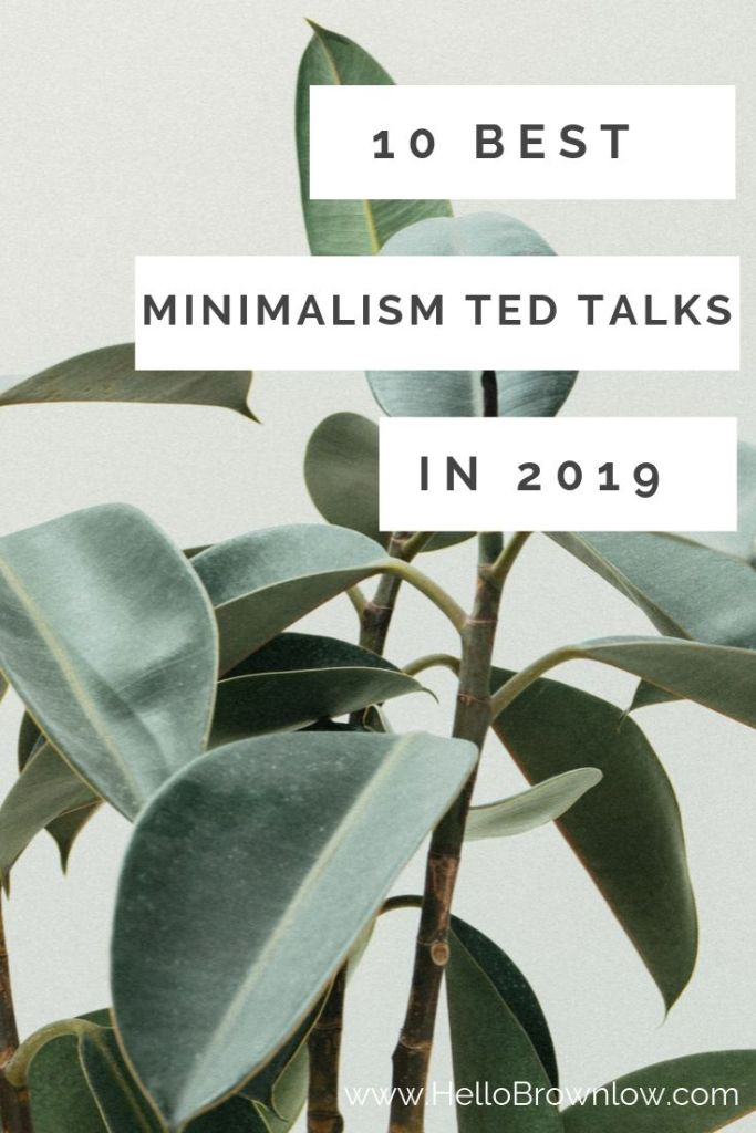 10 Best Minimalism TED Talks in 2019