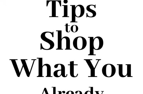 9 Tips to Shop What You Already Own