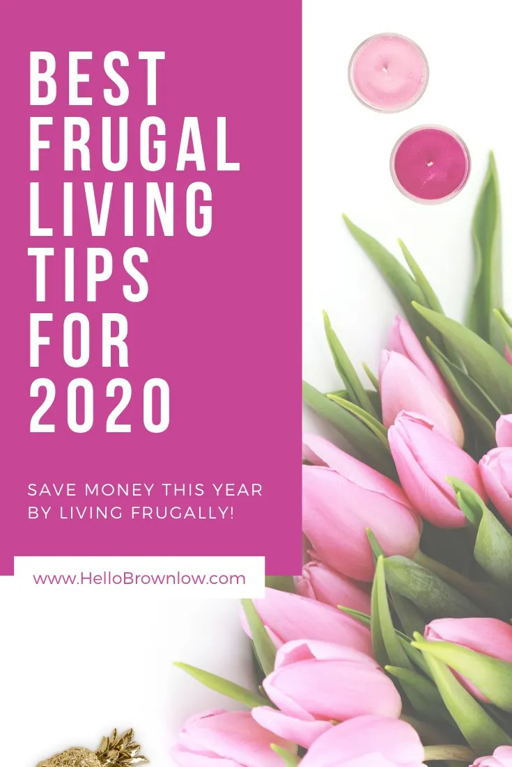 The Best Frugal Living Tips for 2020 - Save Money This Year by Living Frugally!