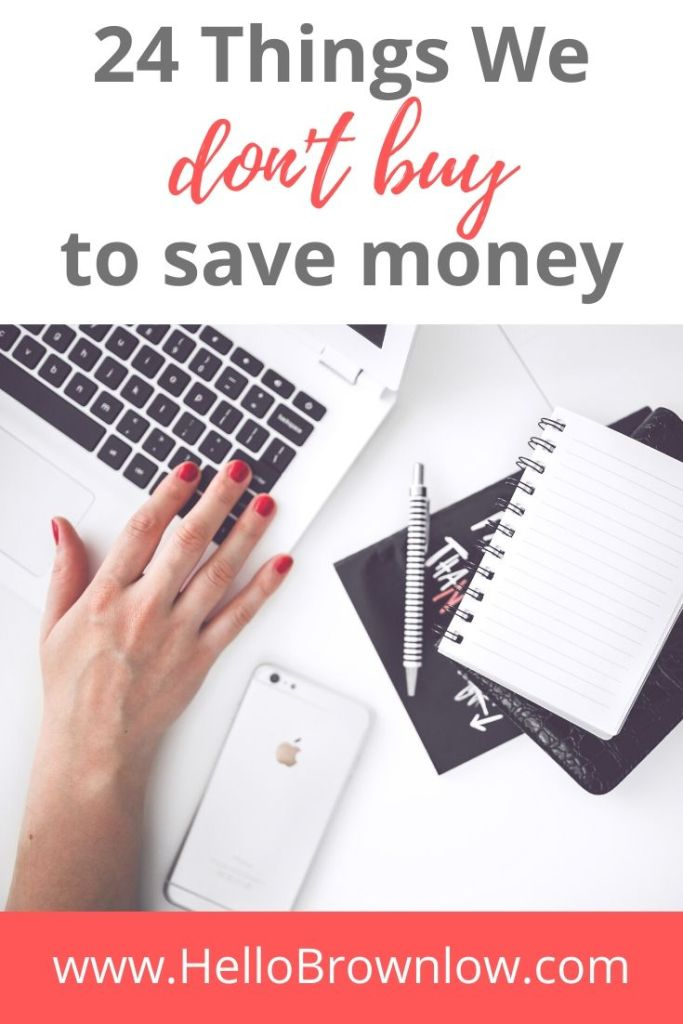 24 Things We Don't Buy to Save Money #frugalliving #frugaltips #nobuy #nospendchallenge #savemoney