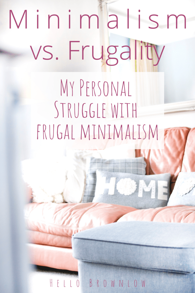 Minimalism VS Frugal - my personal struggle with frugal minimalism #frugalminimalism