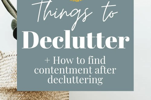 100 things to declutter + how to find contentment after you declutter