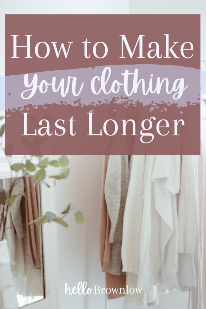 How to make your clothing last longer - sustainable, no spend tips to get the most out of your clothes.