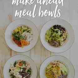 A Week of Make Ahead Meal Bowls