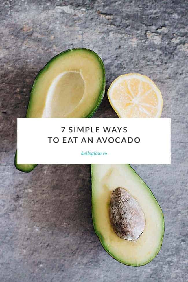 7 Simple Ways to Eat an Avocado