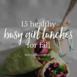 15 Healthy Busy Girl Lunches for Fall