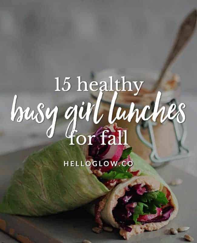 15 healthy busy girl lunches for fall - Hello Glow