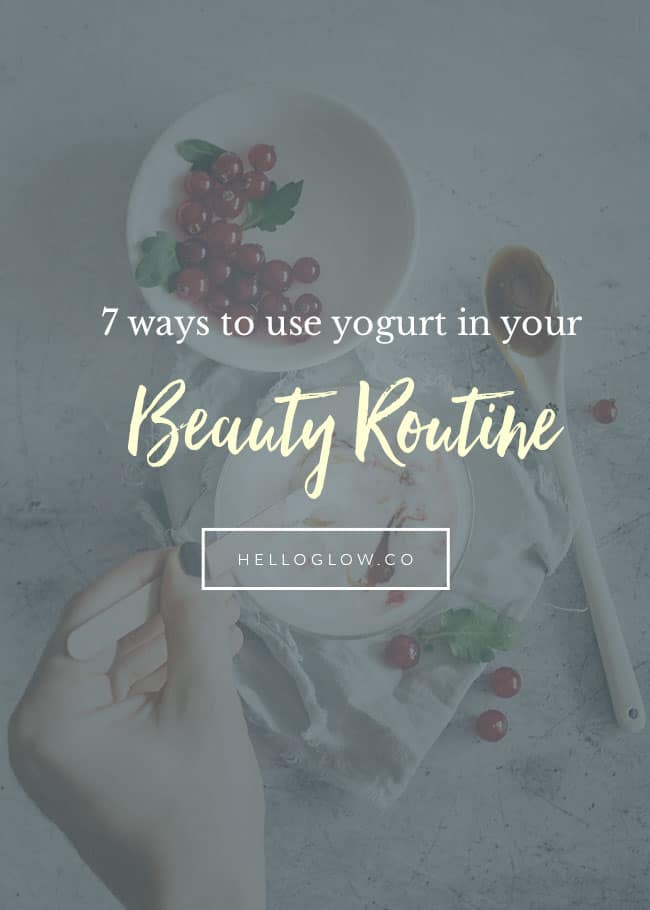 7 ways to use yogurt in your beauty routine - Hello Glow