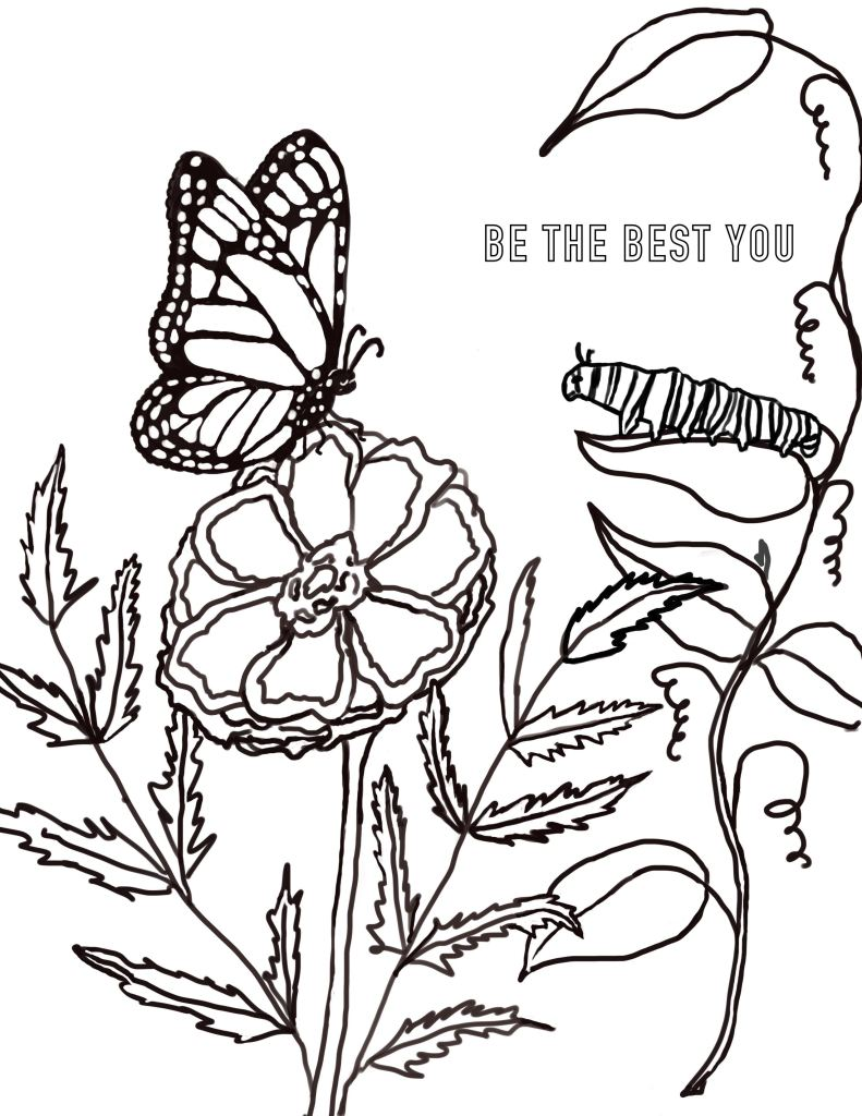 This free coloring page, great for stress relief, encourages you to be the best you - showing a butterfly and catepillar.