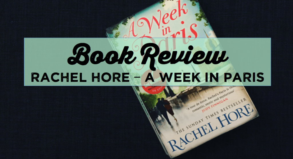 Rachel Hore - A Week in Paris