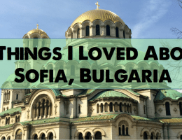 Travel With Me: 7 Things I Loved About Sofia, Bulgaria