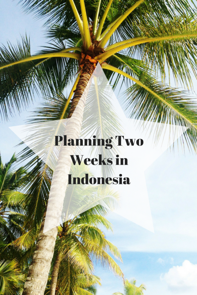 Planning Two Weeks in Indonesia
