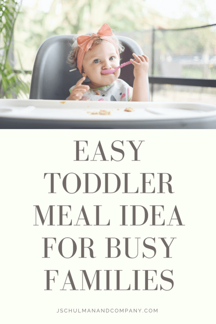 Easy Toddler Meal Idea For Busy Families