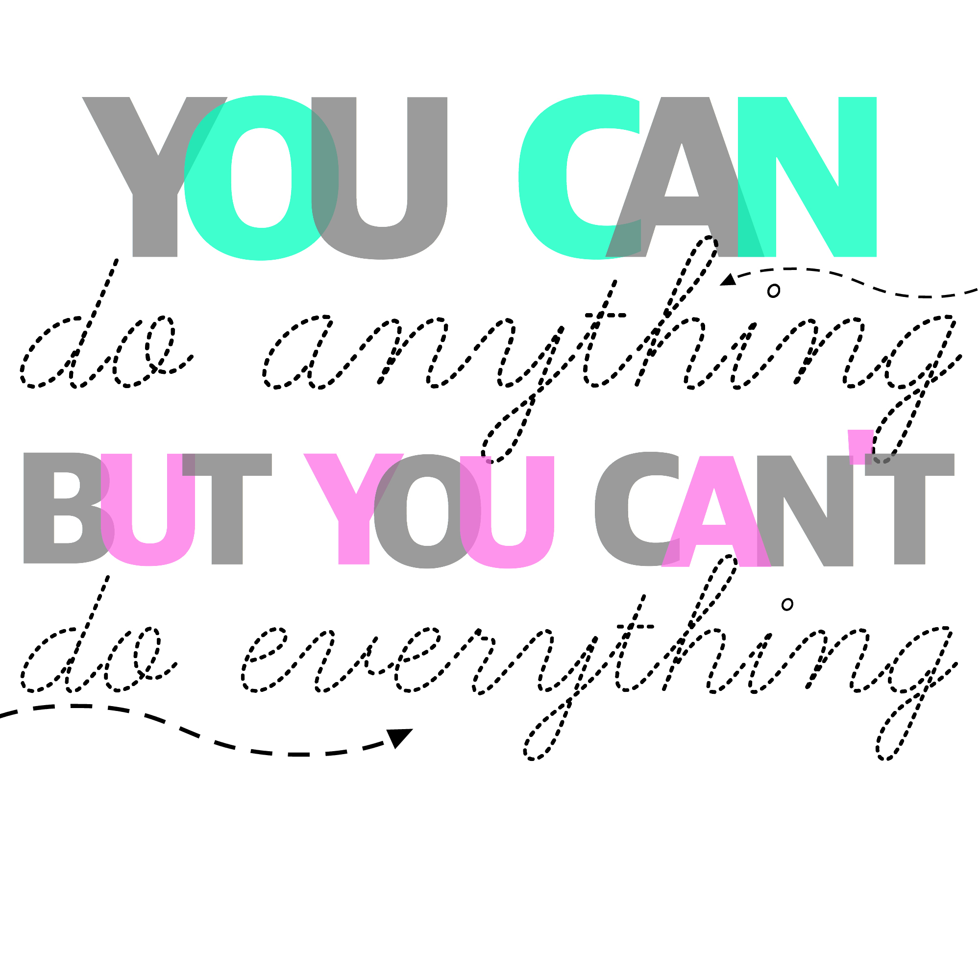 You Can T Do Everything Quote Printable