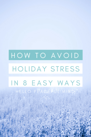 How to Avoid Holiday Stress in 8 Easy Ways | Hello Peaceful Mind