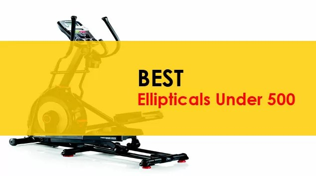 Best Ellipticals Under 500