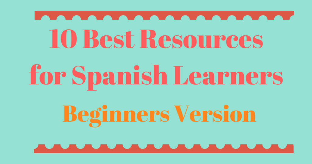 10 Best Resources for Beginner Spanish Learners | Hello Spanish