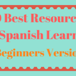 10 Best Resources for Spanish beginners