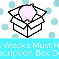Free & Dirt Cheap! This Week's 10 Best Subscription Box Deals!