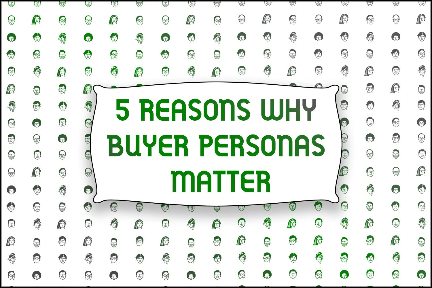 "A title card which displays the text ""5 Reasons Why Buyer Personas Matter"""