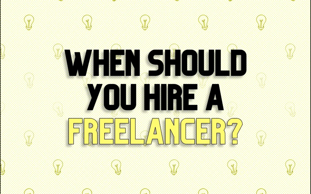 When Should You Hire a Freelancer?