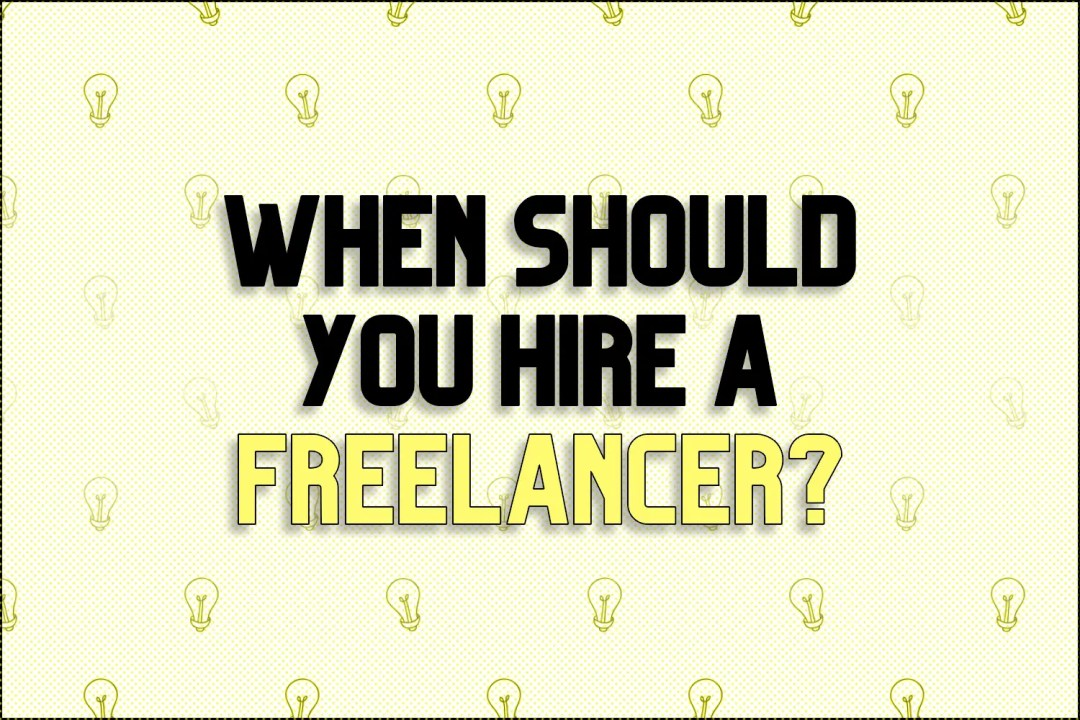 "A title card which reads, ""When Should You Hire a Freelancer?"""