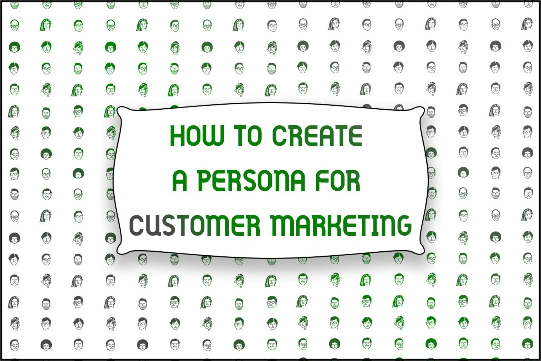 """A title card reading, """"How to Create a Persona for Customer Marketing"""""""