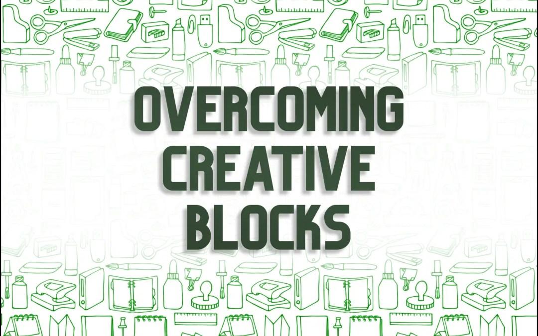 Overcoming Creative Blocks