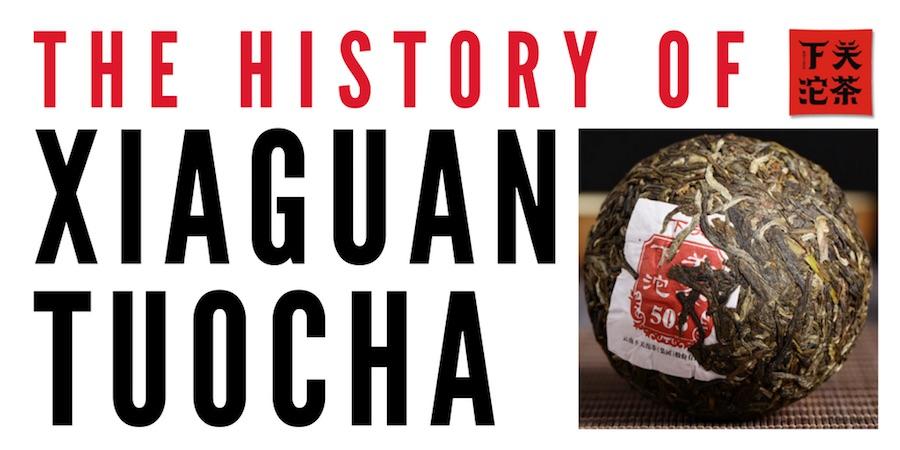 The History of Xiaguan Tuocha