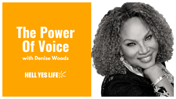 hell yes life podcast, host norman bell, talks to denise woods, hollywood voice coach