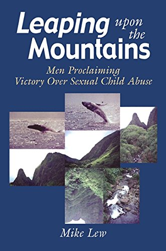 Leaping Upon the Mountains: Men Proclaiming Victory over Sexual Child Abuse