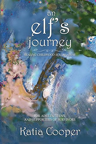 An Elf's Journey: Healing Childhood Sexual Abuse
