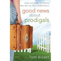 Good News About Prodigals by Tom Bisset